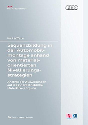 Sequenzbildung in der Automobilmontage anhand von materialorientierten Nivellierungsstrategien: ...