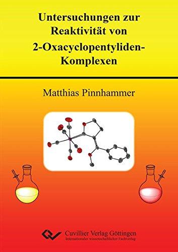 Untersuchungen zur Reaktivität von 2-Oxacyclopentyliden-Komplexen: Matthias Pinnhammer