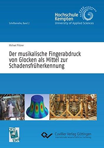 Der musikalische Fingerabdruck von Glocken als Mittel zur Schadensfrüherkennung: Michael ...