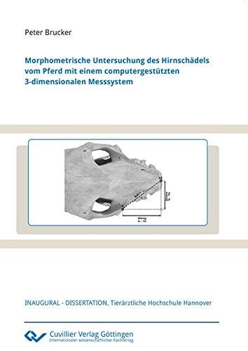 9783736990760: Morphometrische Untersuchung des Hirnsch�dels vom Pferd mit einem computergest�tzten 3-dimensionalen Messsystem