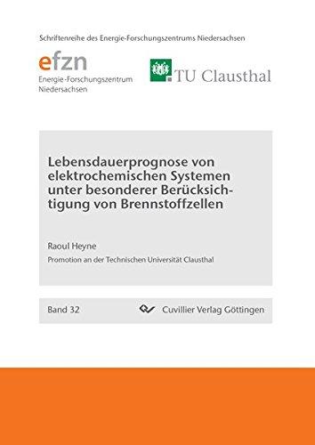 Lebensdauerprognose von elektrochemischen Systemen unter besonderer Berücksichtigung von ...