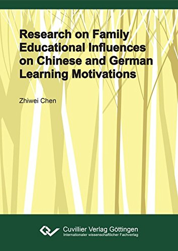 Research on Family Educational Influences on Chinese and German Learning Motivations: Zhiwei Chen
