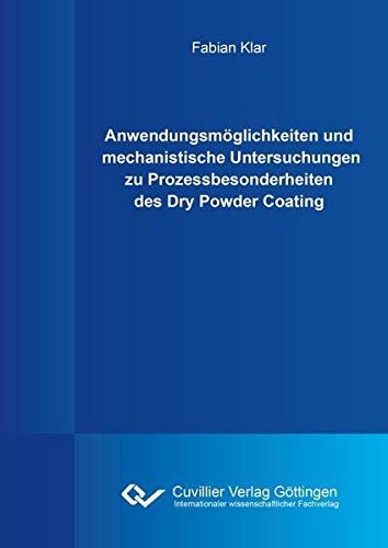 Anwendungsmöglichkeiten und mechanistische Untersuchungen zu Prozessbesonderheiten des Dry ...