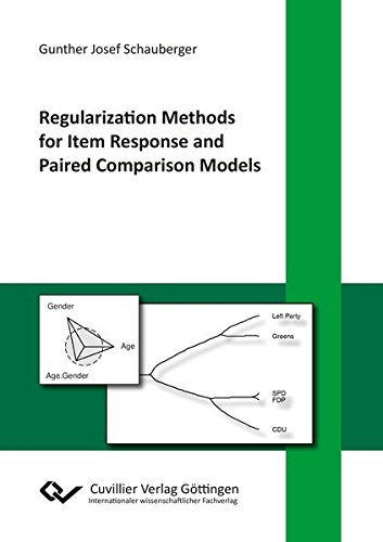 Regularization Methods for Item Response and Paired Comparison Models: Gunther Schauberger