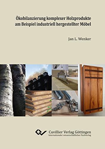 Ökobilanzierung komplexer Holzprodukte am Beispiel industriell hergestellter Möbel: Jan ...