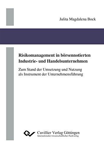 9783736993259: Risikomanagement in börsennotierten Industrie- und Handelsunternehmen. Zum Stand der Umsetzung und Nutzung als Instrument der Unternehmensführung