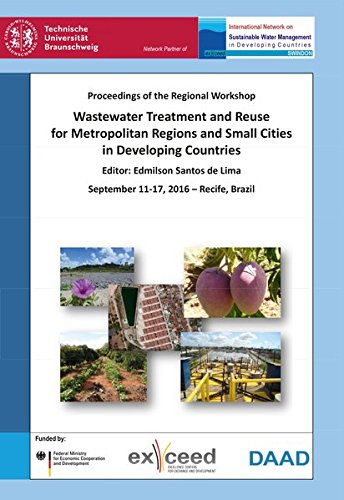 Wastewater Treatment and Reuse for Metropolitan Regions and Small Cities in Developing Countries: ...