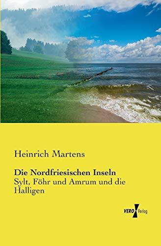 9783737201322: Die Nordfriesischen Inseln: Sylt, Föhr und Amrum und die Halligen (German Edition)