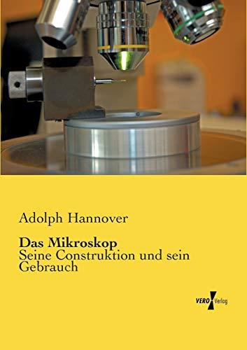 9783737201568: Das Mikroskop: Seine Construktion und sein Gebrauch (German Edition)