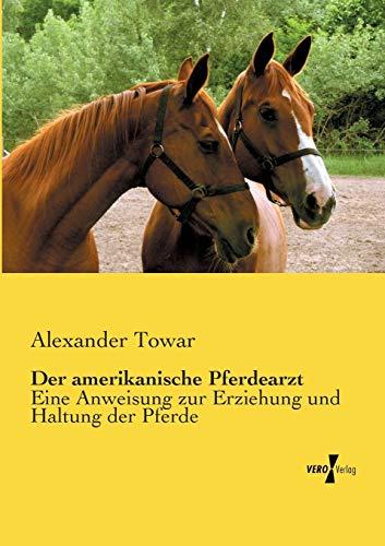 Der Amerikanische Pferdearzt: Alexander Towar (author)