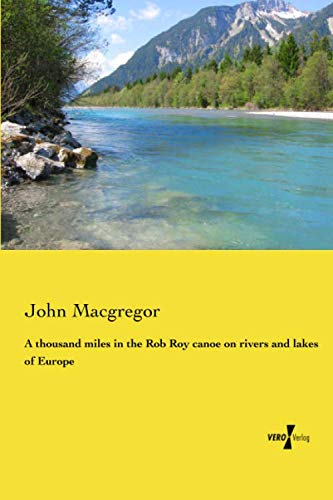 9783737202336: A thousand miles in the Rob Roy canoe on rivers and lakes of Europe