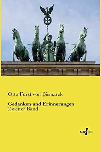 Gedanken und Erinnerungen: Zweiter Band (Volume 2) (German Edition): Otto Fürst von Bismarck