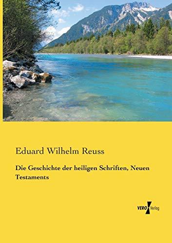 Die Geschichte der heiligen Schriften, Neuen Testaments: Eduard Wilhelm Reuss