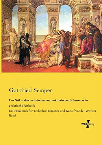 9783737204354: Der Stil in den technischen und tektonischen Künsten oder praktische Ästhetik: Ein Handbuch für Techniker, Künstler und Kunstfreunde - Zweiter Band (Volume 2) (German Edition)