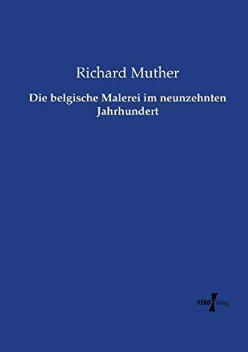 9783737205535: Die belgische Malerei im neunzehnten Jahrhundert (German Edition)