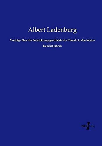 Vorträge über die Entwicklungsgeschichte der Chemie in: Albert Ladenburg