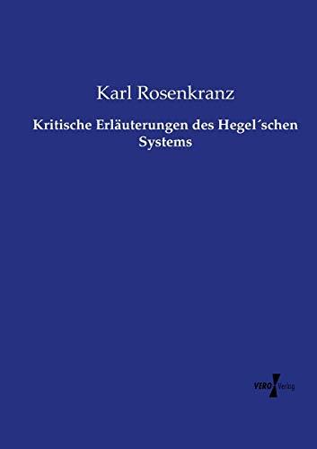 9783737208574: Kritische Erläuterungen des Hegel'schen Systems (German Edition)