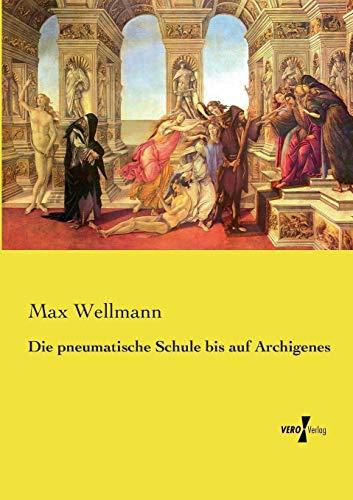 9783737210324: Die pneumatische Schule bis auf Archigenes (German Edition)