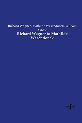 9783737210577: Richard Wagner to Mathilde Wesendonck