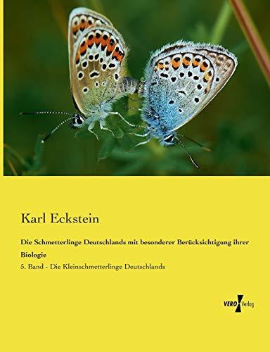 9783737210614: Die Schmetterlinge Deutschlands mit besonderer Berücksichtigung ihrer Biologie: 5. Band - Die Kleinschmetterlinge Deutschlands (German Edition)