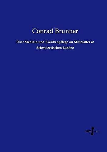 9783737211314: Über Medizin und Krankenpflege im Mittelalter in Schweizerischen Landen