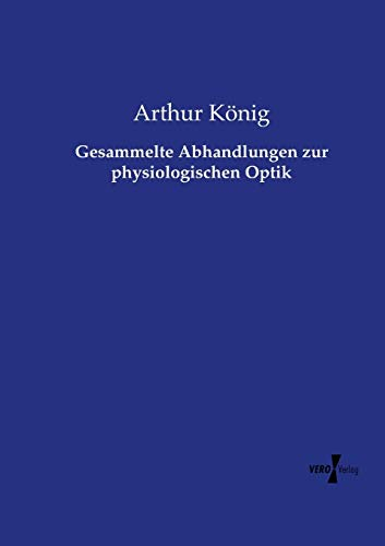 9783737211635: Gesammelte Abhandlungen zur physiologischen Optik (German Edition)