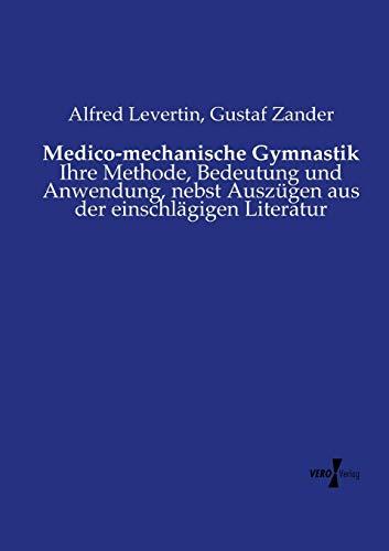 9783737213110: Medico-mechanische Gymnastik: Ihre Methode, Bedeutung und Anwendung, nebst Auszügen aus der einschlägigen Literatur (German Edition)
