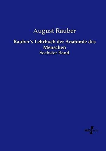 9783737213448: Rauber´s Lehrbuch der Anatomie des Menschen: Sechster Band