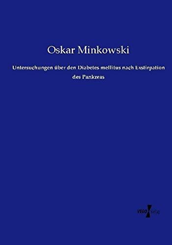 9783737214063: Untersuchungen über den Diabetes mellitus nach Exstirpation des Pankreas