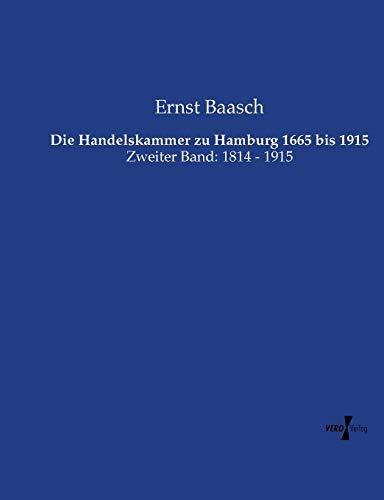 9783737214384: Die Handelskammer zu Hamburg 1665 bis 1915: Zweiter Band: 1814 - 1915