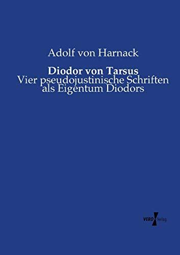 9783737217484: Diodor von Tarsus: Vier pseudojustinische Schriften als Eigentum Diodors