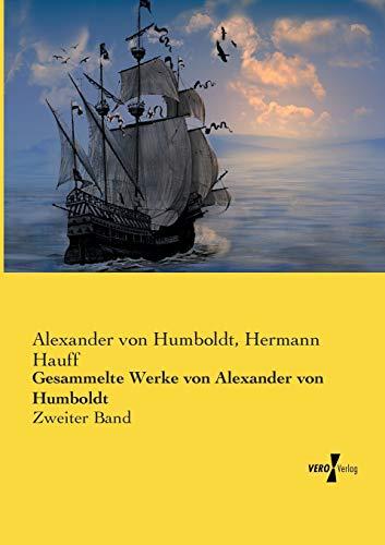 9783737219495: Gesammelte Werke von Alexander von Humboldt: Zweiter Band