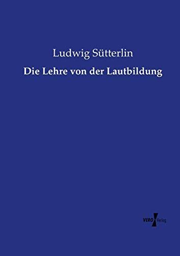 9783737222433: Die Lehre von der Lautbildung (German Edition)