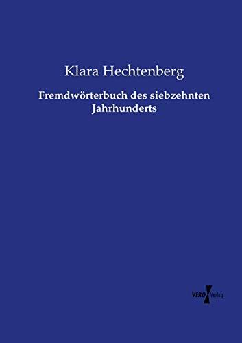 9783737224246: Fremdwörterbuch des siebzehnten Jahrhunderts (German Edition)