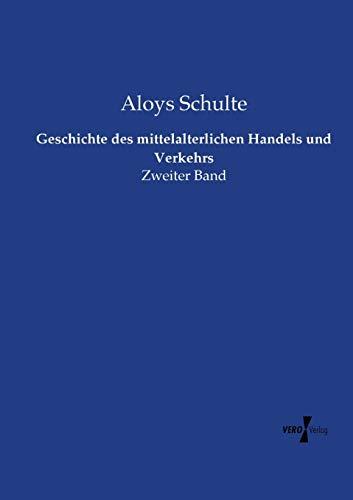 9783737225663: Geschichte des mittelalterlichen Handels und Verkehrs: Zweiter Band