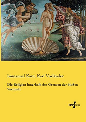 9783737226752: Die Religion innerhalb der Grenzen der blossen Vernunft (German Edition)
