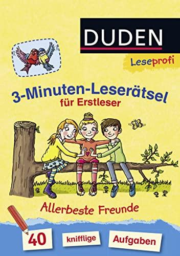 Leseprofi - 3-Minuten-Leserätsel für Erstleser: Allerbeste Freunde: 40 knifflige Aufgaben...