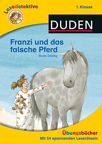 9783737336031: Lesedetektive Übungsbuch - Franzi und das falsche Pferd, 1. Klasse
