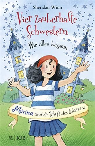 Vier zauberhafte Schwestern - Wie alles begann: Marina und die Kraft des Wassers - Sheridan Winn