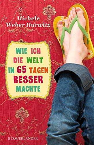 Wie ich die Welt in 65 Tagen besser machte: Weber Hurwitz, Michele