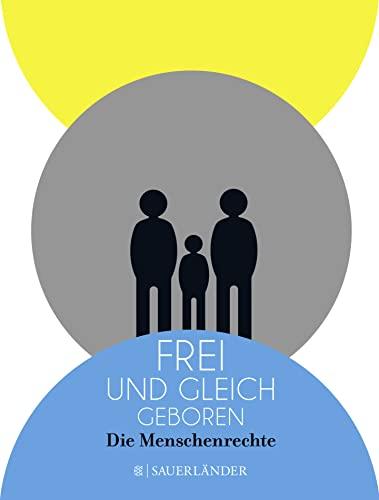 Frei und gleich geboren : die Menschenrechte.: Fiess, Jean-Marc: