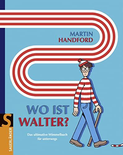 Wo ist Walter?: Das ultimative Wimmelbuch: Martin Handford