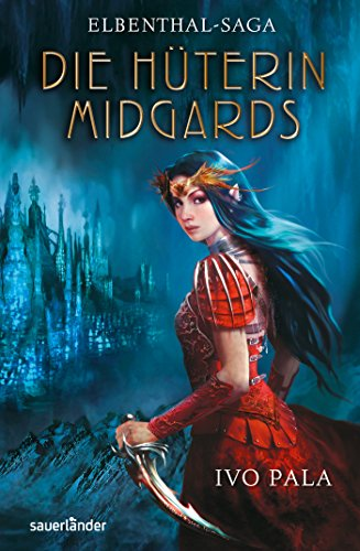 9783737361651: Elbenthal-Saga: Die H�terin Midgards