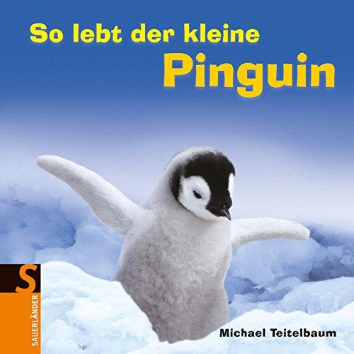 So lebt der kleine Pinguin (9783737363983) by Michael Teitelbaum