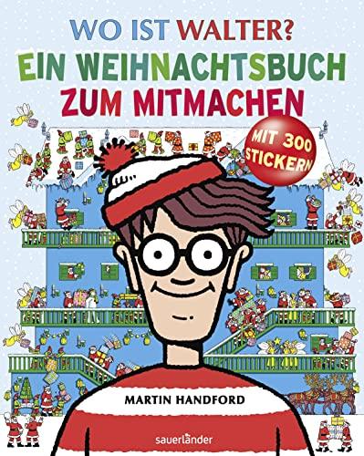 Wo ist Walter? Ein Weihnachtsbuch zum Mitmachen: Martin Handford