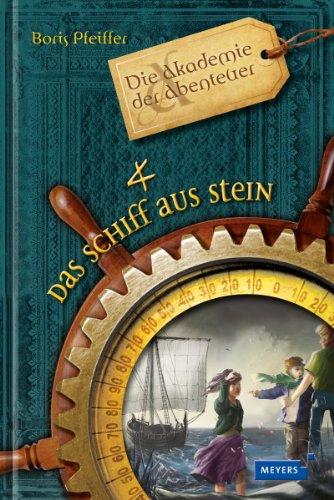 9783737370004: Die Akademie der Abenteuer - Das Schiff aus Stein