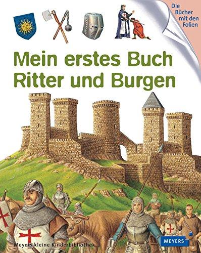 9783737370615: Mein erstes Buch Ritter und Burgen: Meyers kleine Kinderbibliothek