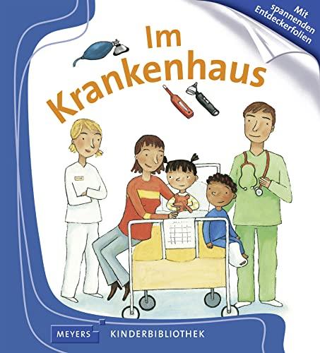 9783737370837: Meyers Kleine Kinderbibliothek: Im Krankenhaus