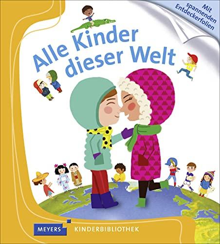 9783737371735: Meyers Kleine Kinderbibliothek: Alle Kinder Dieser Welt