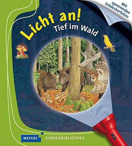 9783737375047: Meyers kleine Kinderbibliothek - Licht an!: Tief im Wald